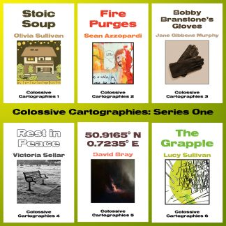 Colossive Cartographies (Series One) published by Colossive Press; creators are Olivia Sullivan, Sean Azzopardi, Jane Gibbens Murphy, Victoria Sellar, David Bray and Lucy Sullivan