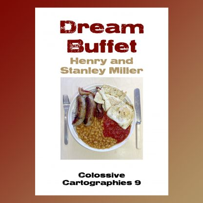 Dream Buffet by Henry and Stanley Miller (Colossive Cartographies)