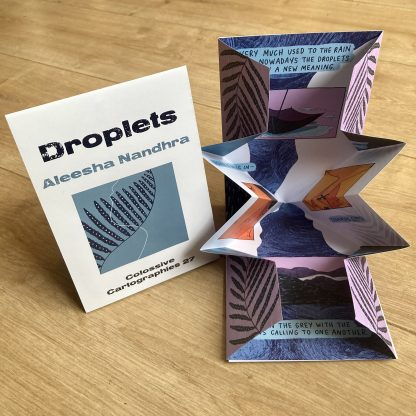 Droplets by Aleesha Nandhra (Colossive Cartographies)