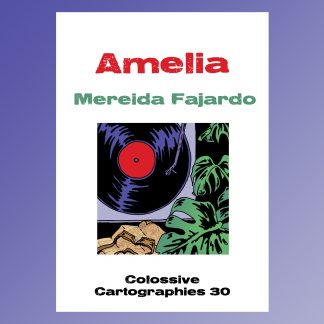 Amelia by Mereida Fajardo (Colossive Cartographies)