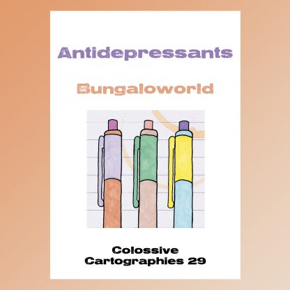 Antidepressants by Bungaloworld (Colossive Cartographies)